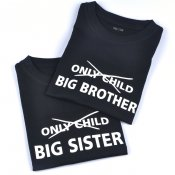 Tshirt - Only child / Big Sister/Brother
